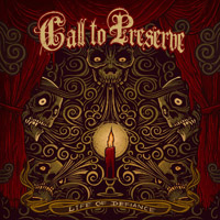 Call To Preserve - Life Of Defiance - 2010
