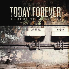 Today Forever - Profound Measures - 2009