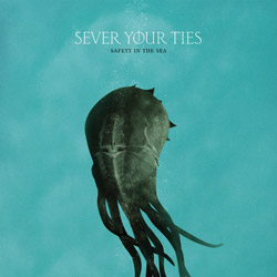 Sever Your Ties - Safety