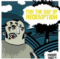 For the Day of Redemption - Promo 2007