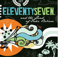 Eleventy Seven - And the Land of Fake Believe - 2006