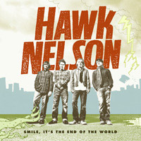 Hawk Nelson - Smile, it's the end of the world - 2006