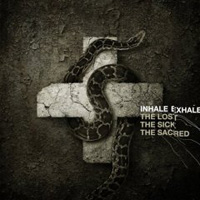 Inhale/Exhale - The Lost The Sick The Sacred