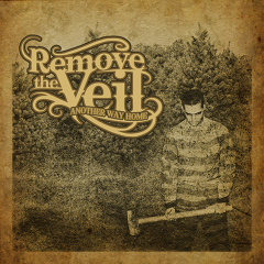 Remove the Veil - Another Way Home