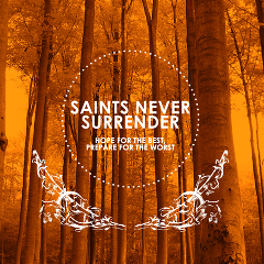 Saints Never Surrender - Hope for the Best but Prepare for the Worst