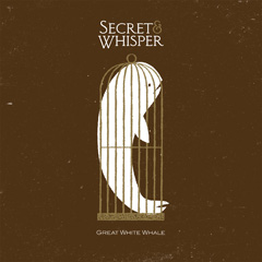 Secret & Whisper - Great White Whale