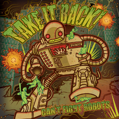Take It Back ! - Can't Fight Robots