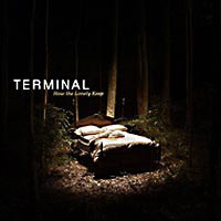 Terminal - How the Lonely Keeps