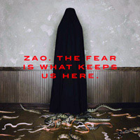 Zao - The Fear Is What Keeps Us Here - 2006